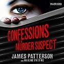 Confessions of a Murder Suspect Hörbuch von James Patterson, Maxine Paetro Gesprochen von: Emma Galvin