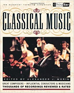 Classical Music: Third Ear: The Essential Listening Companion