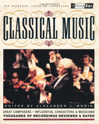Classical Music: Third Ear: The Essential Listening (Essential Music Guide)