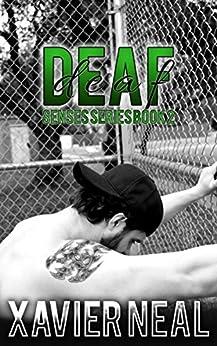 Deaf (Senses Series Book 2) by [Neal, Xavier]