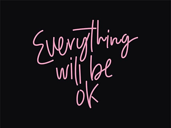 Everything Will Be OK Real Glass Neon Sign For Bedroom Garage Bar Man Cave Room Home