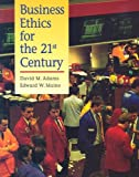 Business Ethics for the 21st Century