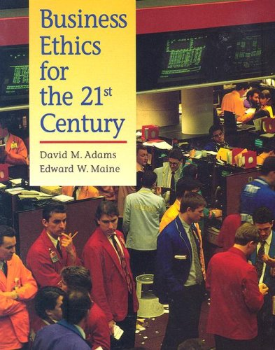 Business Ethics for the 21st Century by Brand: McGraw-Hill Humanities/Social Sciences/Languages