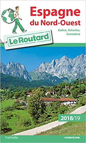 Guide du Routard Espagne du Nord-Ouest (Galice, Asturies, Cantabrie)