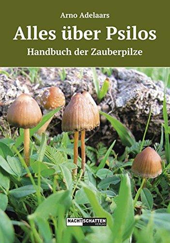 Alles über Psilos  Ein Handbuch Der Zauberpilze