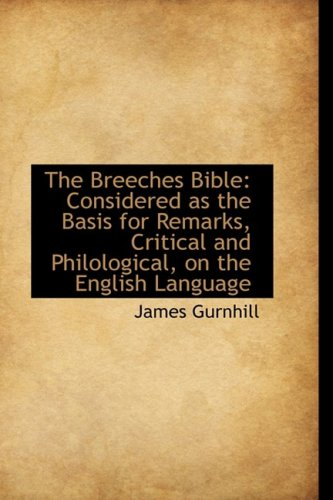 The Breeches Bible: Considered as the Basis for Remarks, Critical and Philological, on the English L pdf