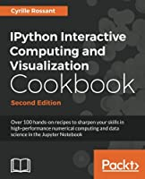 IPython Interactive Computing and Visualization Cookbook, 2nd Edition Front Cover