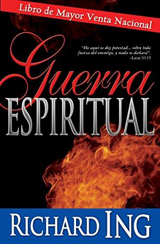 Guerra Espiritual (Spiritual Warfare Spanish Edition) [Richard Ing] (Tapa Blanda)