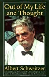 out of my life and thought albert schweitzer library