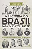 capa de A História do Brasil Para Quem Tem Pressa