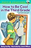 img - for How to Be Cool in the Third Grade[ HOW TO BE COOL IN THE THIRD GRADE ] by Duffey, Betsy (Author) Jul-01-99[ Paperback ] book / textbook / text book