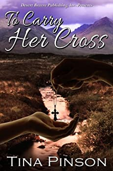 To Carry Her Cross by [Pinson, Tina]