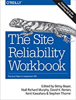 The Site Reliability Workbook: Practical Ways to Implement SRE Front Cover