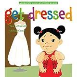 Get Dressed (American Sign Language Babies series)