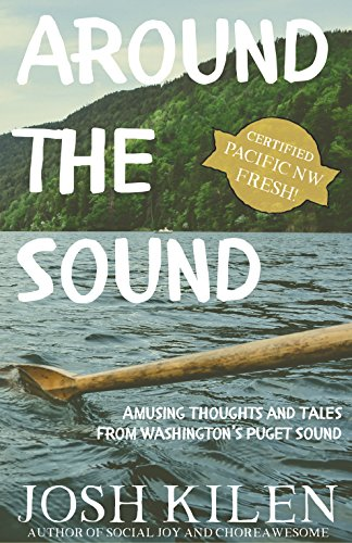 Around the Sound: Amusing Thoughts and Tales from Washington's Puget Sound