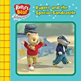 Rupert and the Special Sandcastle (Rupert Bear Chunky Board Books)