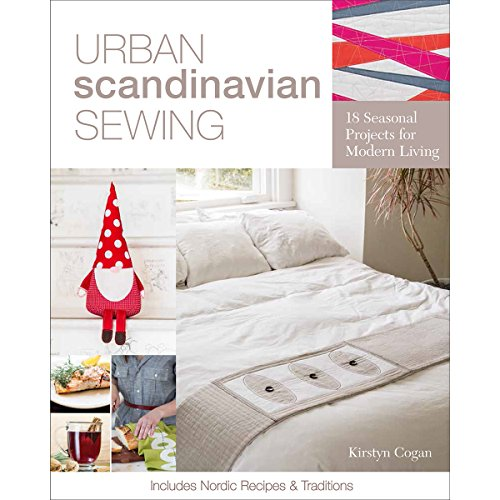 Urban Scandinavian Sewing: 18 Seasonal Projects for Modern Living (Christmas Sewing Projects compare prices)