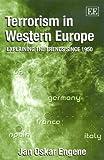 Terrorism in Western Europe, Engene, Jan Oskar, 1843765829