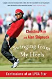 Swinging from My Heels, Alan Shipnuck and Christina Kim, 1608195902
