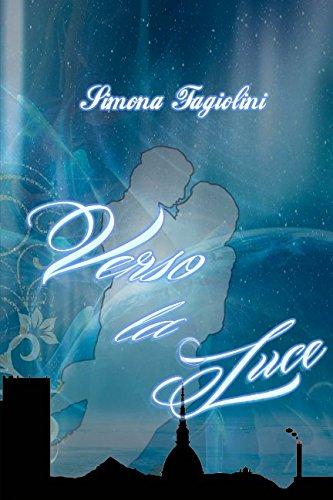 Verso la luce (Volume 1) (Italian Edition)