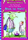 Drôles de trolls, tome 1:Allez, les trolls! par MacDonald