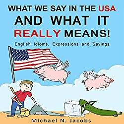 What We Say in the USA and What It Really Means!