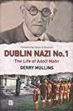 img - for Dublin Nazi No. 1: The Life of Adolf Mahr book / textbook / text book