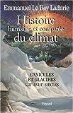 Histoire humaine et comparée du climat : Tome 1, Canicules et glaciers XIIIe-XVIIIe siècles