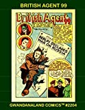British Agent 99: Gwandanaland Comics #2204 --- The Hollywood Actor Who Secretly Braved The Dangers Of War - The Full Series From Pocket Comics
