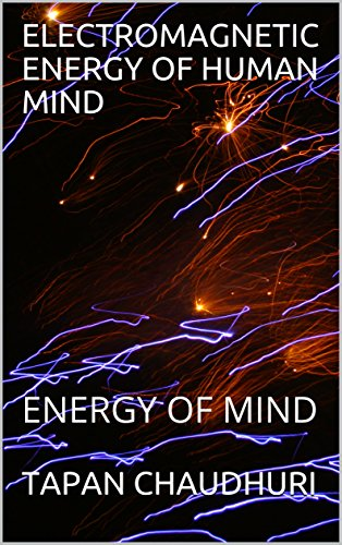ELECTROMAGNETIC ENERGY OF HUMAN MIND: ENERGY OF MIND