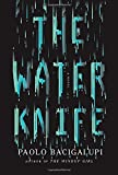 """""""The Water Knife A novel"""" av Paolo Bacigalupi"""