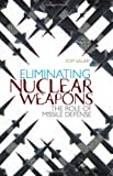 img - for Eliminating Nuclear Weapons: The Role of Missile Defence (Columbia/Hurst) book / textbook / text book