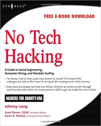 No Tech Hacking: A Guide to Social Engineering, Dumpster Diving, and Shoulder Surfing 1st by Johnny Long, Jack Wiles (2008)