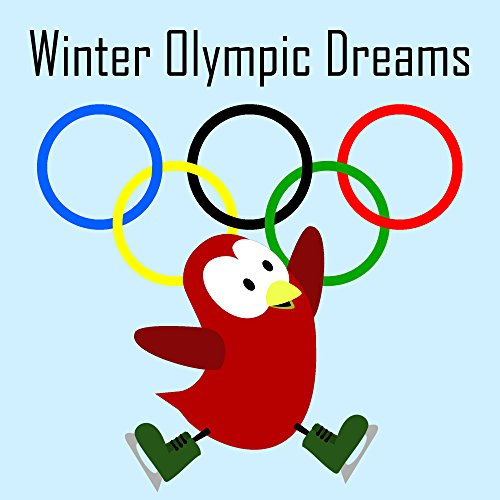 Winter Olympic Dreams (Sammy the Bird Book)