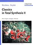Classics in Total Synthesis II : More Targets, Strategies, Methods, Nicolaou, K. C. and Snyder, S. A., 3527306846