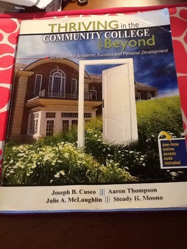 Thriving in the Community College and Beyond: Strategies for Academic Success and Personal Development by CUSEO JOE B MCLAUGHLIN JULIE THOMPSON AARON MOONO STEADY (2010-03-22) Paperback