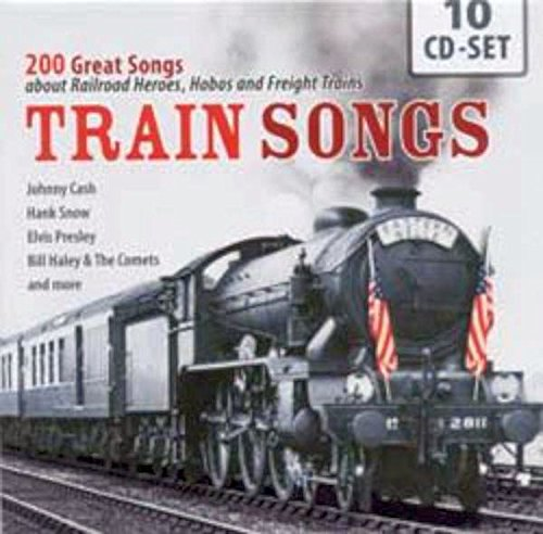 Train Songs: 200 Great Songs about Railroad Heroes, Hobos and Freight Trains by DOCUMENTS
