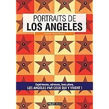 Portraits de Los Angeles: Los Angeles par ceux qui y vivent ! (Vivre ma ville) (French Edition)