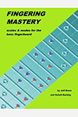 Fingering Mastery - Scales & Modes for the Bass Fingerboard Paperback