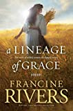 A Lineage of Grace: Biblical Stories of 5 Women in
