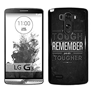When Life Is Tough Durable High Quality LG G3 Phone Case