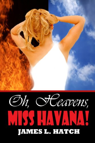 Oh, Heavens, Miss Havana! by [Hatch, James L.]