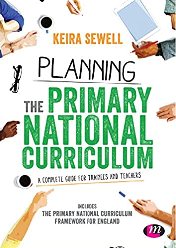 Planning the Primary National Curriculum: A complete guide for trainees and teachers