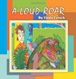 A Loud Roar, Cindy French, 1618976265