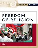 Freedom of Religion, Tom Head, 0816056641