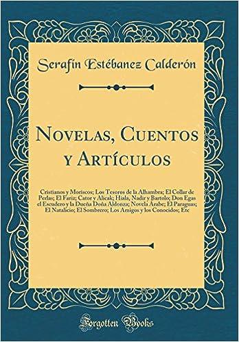 ... Los Tesoros de la Alhambra; El Collar de Perlas; El Fariz; Cator y Alicak; Hiala, Nadir y ... El Natalicio; El Sombrero; (Spanish Edition): Serafín ...