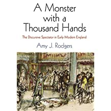 A Monster with a Thousand Hands: The Discursive Spectator in Early Modern England