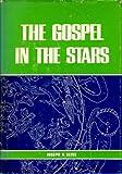 The Gospel in the Stars, Joseph A. Seiss, 0825437024