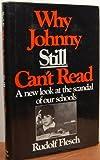 Why Johnny Still Can't Read, Rudolf Flesch, 006014842X