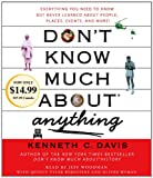 img - for Don't Know Much About Anything: Everything You Need to Know But Never Learned About People, Places, Events, And More! book / textbook / text book